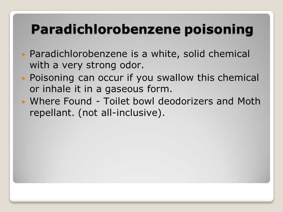 Paradichlorobenzene poisoning Paradichlorobenzene is a white, solid chemical with a very strong odor. Poisoning can occur if you swallow this chemical