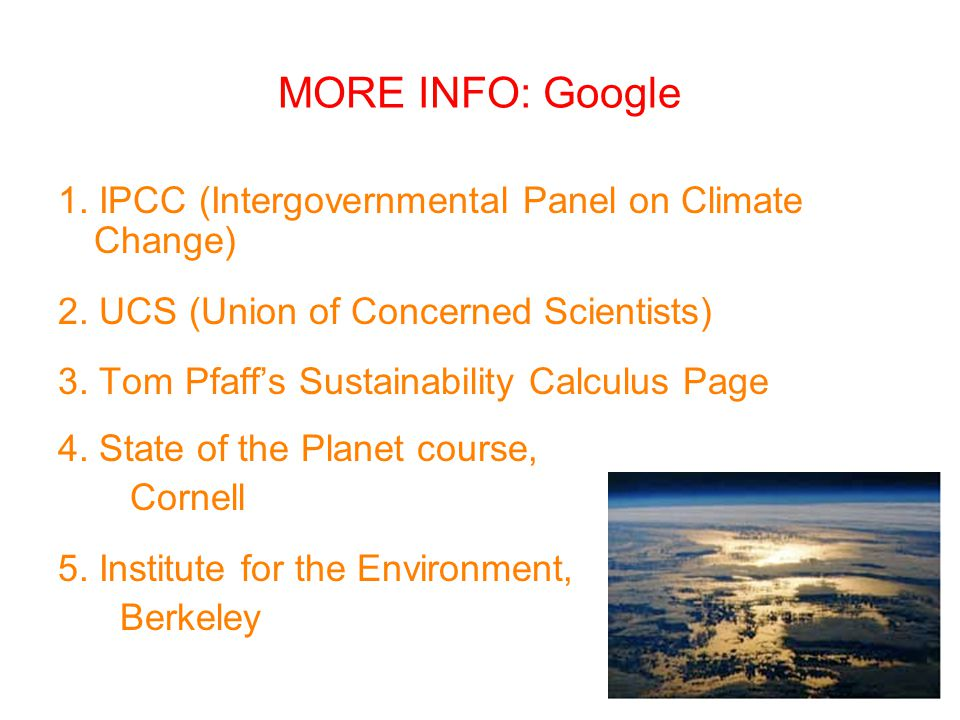 MORE INFO: Google 1. IPCC (Intergovernmental Panel on Climate Change) 2.