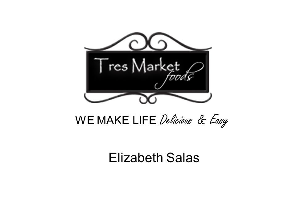 Elizabeth Salas WE MAKE LIFE Delicious & Easy