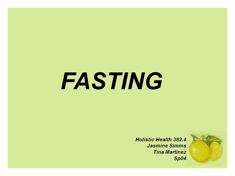 Fasting In this project, we explore: The origins of fasting Types of fasts - specifically the Master Cleanser Benefits, side effects Preparation & Execution Breaking a fast Testimonials & experiences