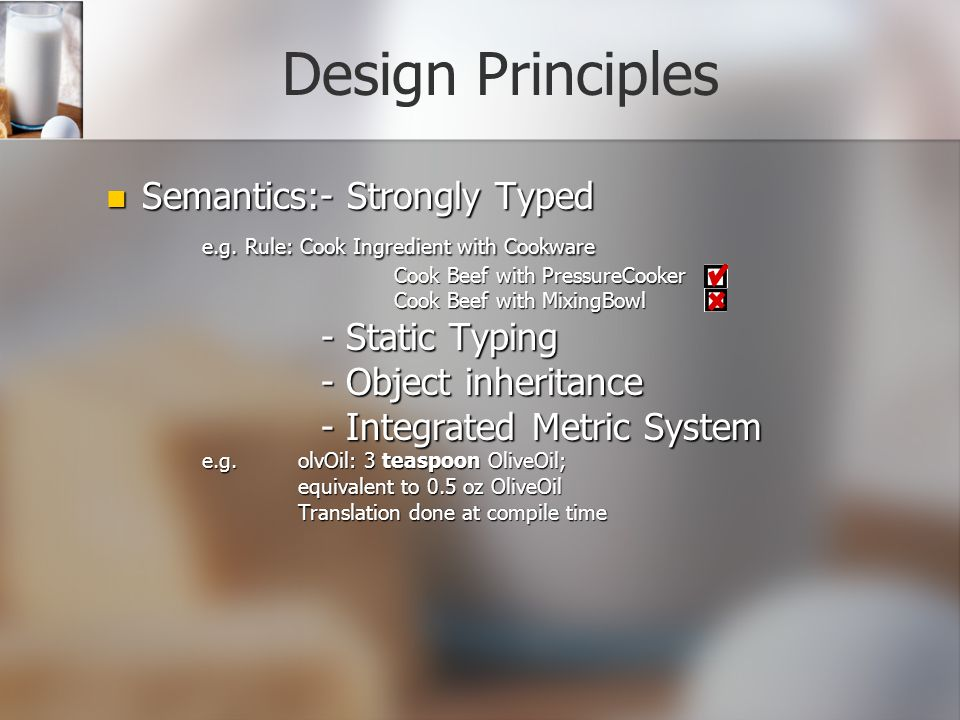 Design Principles Semantics:- Strongly Typed Semantics:- Strongly Typed e.g.