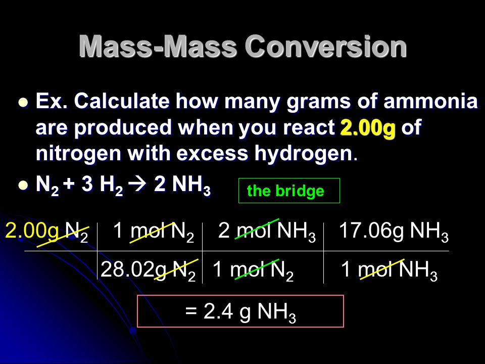 Mass-Mass Conversions Most often we are given a starting mass and want to find out the mass of a product we will get (called ) or Most often we are gi
