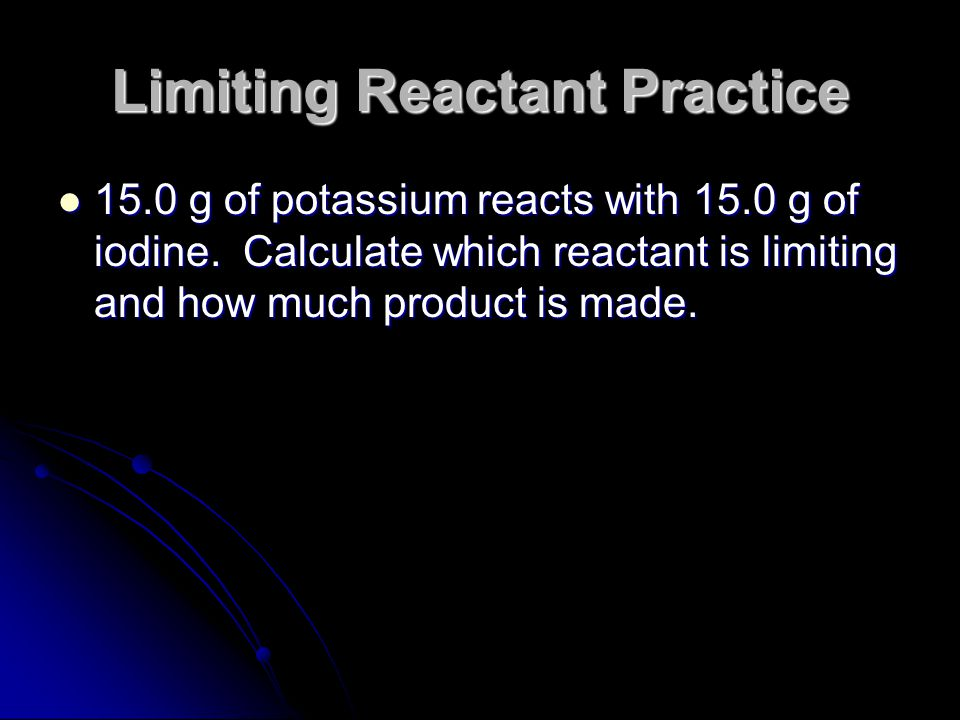 Limiting reaction Example We get 49.4g of aluminum chloride from the given amount of aluminum, but only 43.9g of aluminum chloride from the given amou