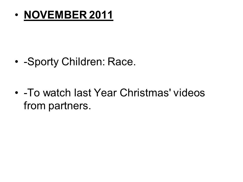 NOVEMBER 2011 -Sporty Children: Race. -To watch last Year Christmas' videos from partners.