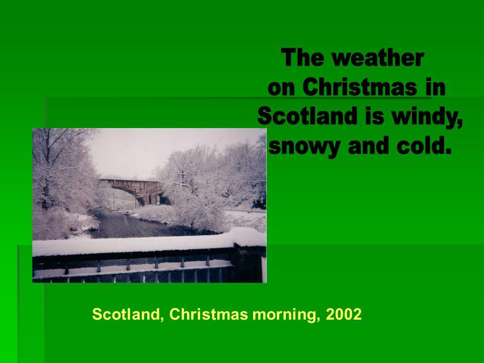 Scotland, Christmas morning, 2002