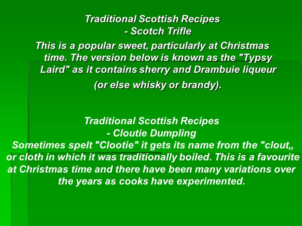 Traditional Scottish Recipes - Scotch Trifle This is a popular sweet, particularly at Christmas time. The version below is known as the