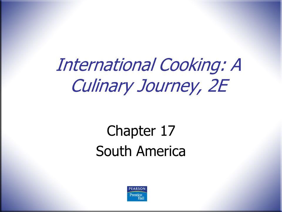 International Cooking: A Culinary Journey:, 2E Patricia Heyman 2 © 2012, 2003 Pearson Education Upper Saddle River, NJ 07458.