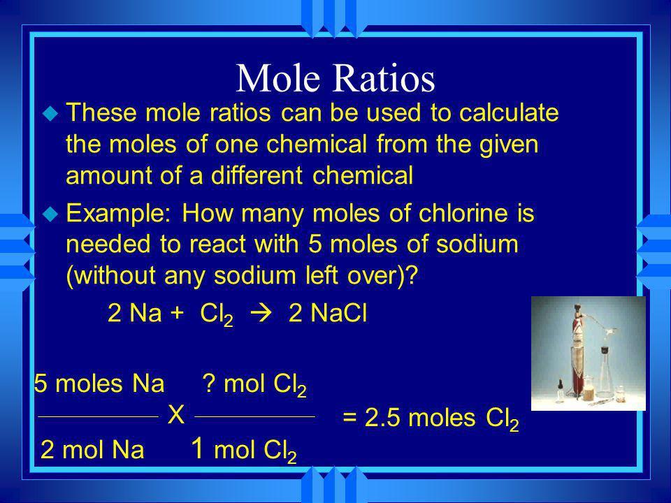 #2. In terms of Moles u The coefficients tell us how many moles of each substance 2Al 2 O 3 Al + 3O 2 2Na + 2H 2 O 2NaOH + H 2 u Remember: A balanced