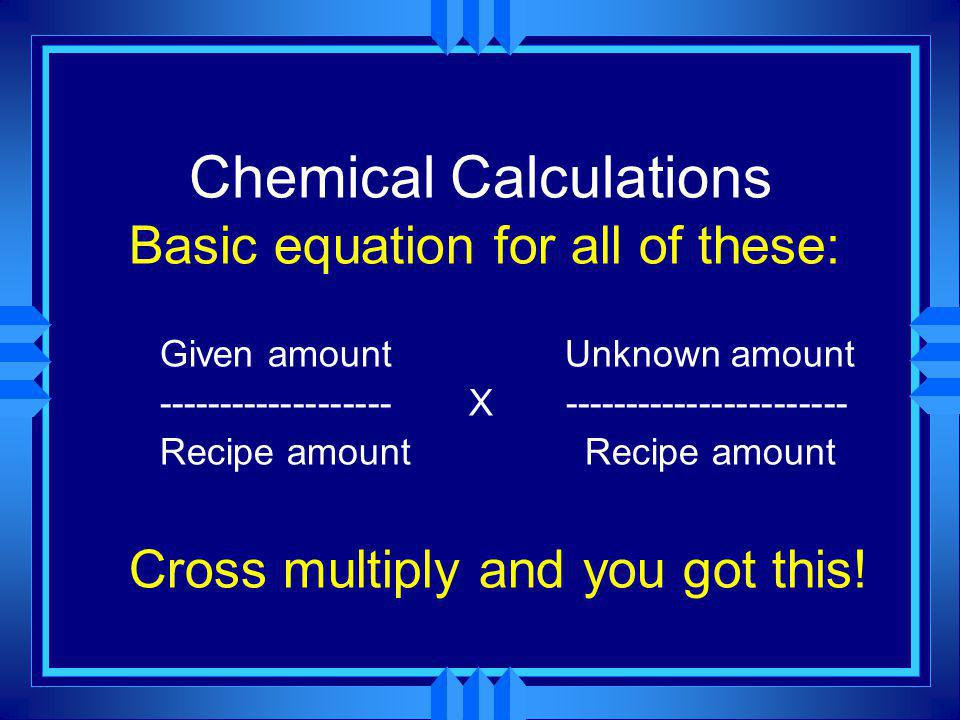 Chemical Calculations u OBJECTIVES: Calculate stoichiometric quantities from balanced chemical equations using units of moles, mass, and representativ