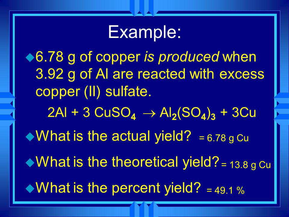 What is Yield? u Yield is the amount of product made in a chemical reaction. u There are three types: 1. Actual yield- what you actually get in the la