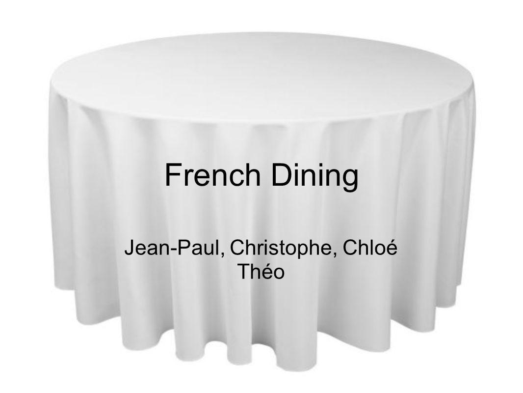 French Dining Jean-Paul, Christophe, Chloé Théo