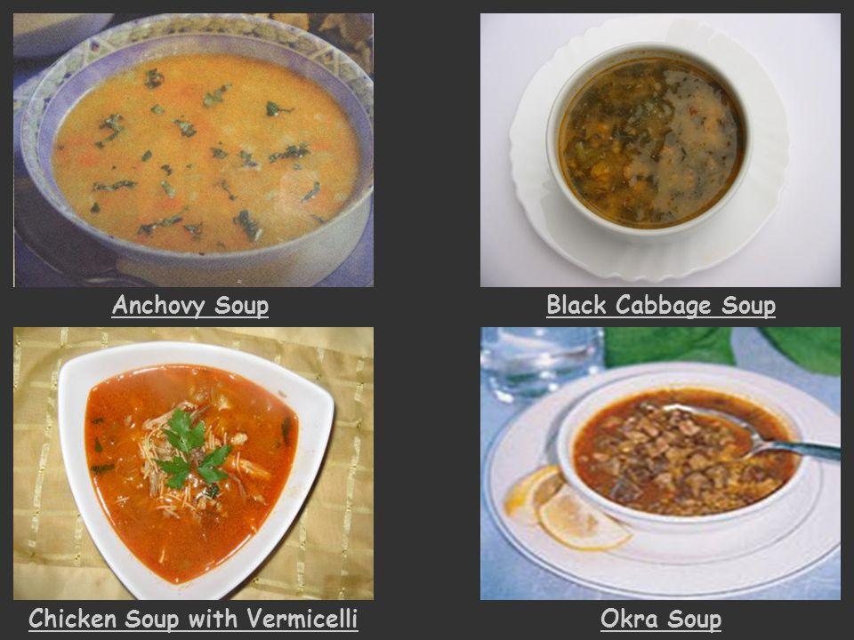 Anchovy SoupBlack Cabbage Soup Chicken Soup with VermicelliOkra Soup