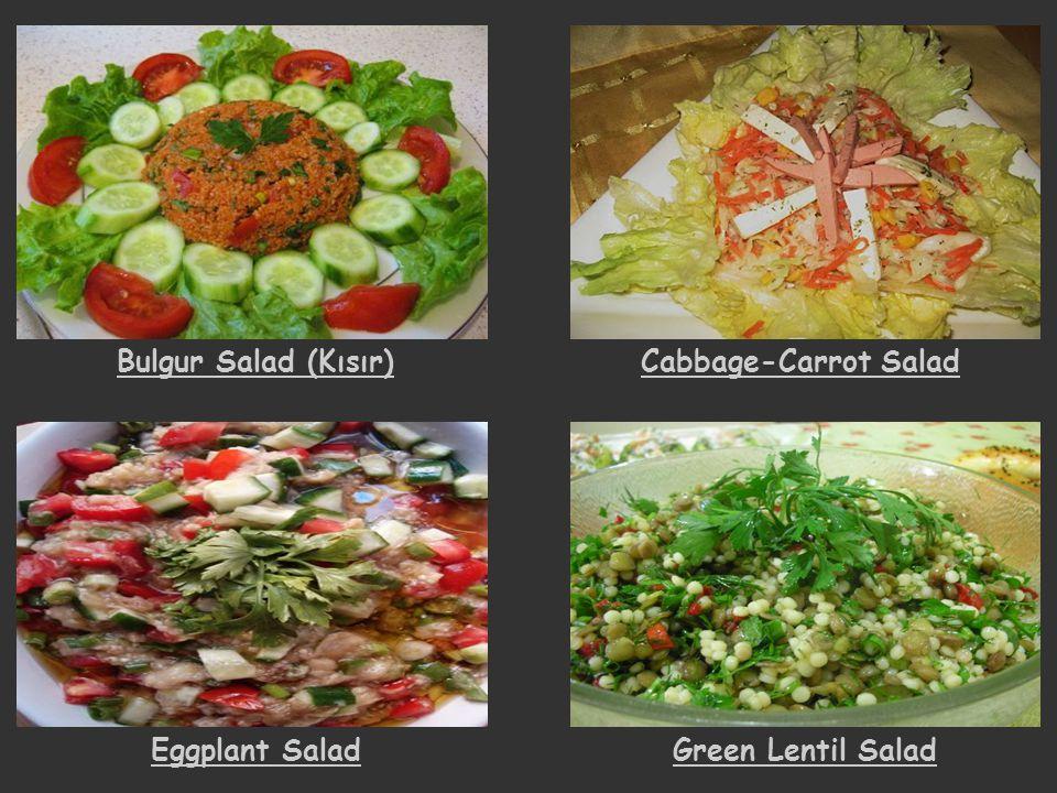 Bulgur Salad (Kısır)Cabbage-Carrot Salad Eggplant SaladGreen Lentil Salad