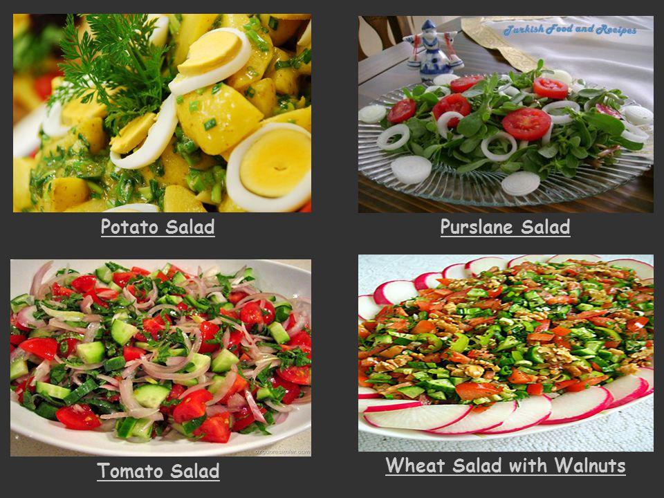 Potato SaladPurslane Salad Tomato Salad Wheat Salad with Walnuts