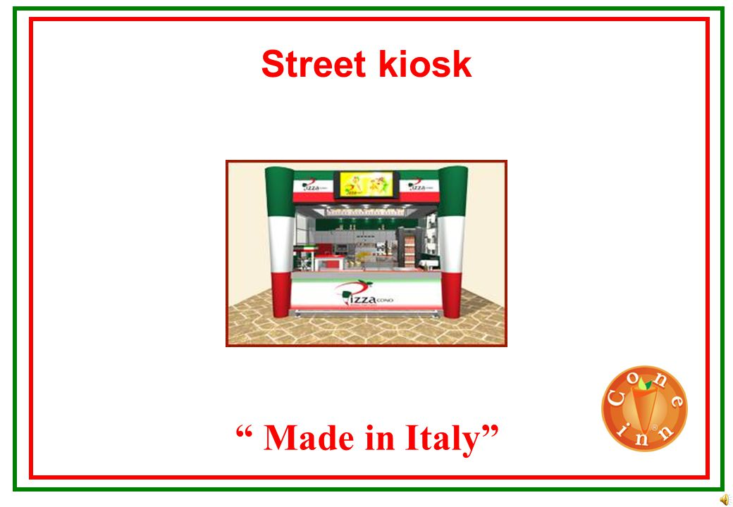 Street kiosk Assumed space between 9 till 100 m 2 Possible locations: supermarkets, gas stations, universities, cinemas, mall, metro stations, food co