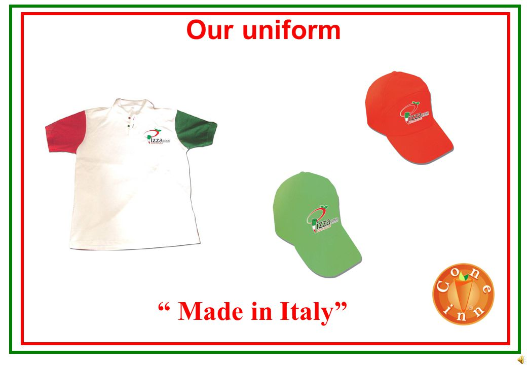 Made in Italy Business for everybody You might be operator You might be manager You might be businessman You might be producer You might be customer