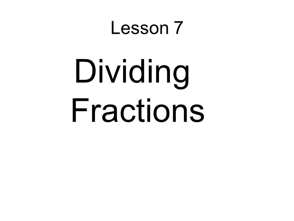 Lesson 7 Dividing Fractions