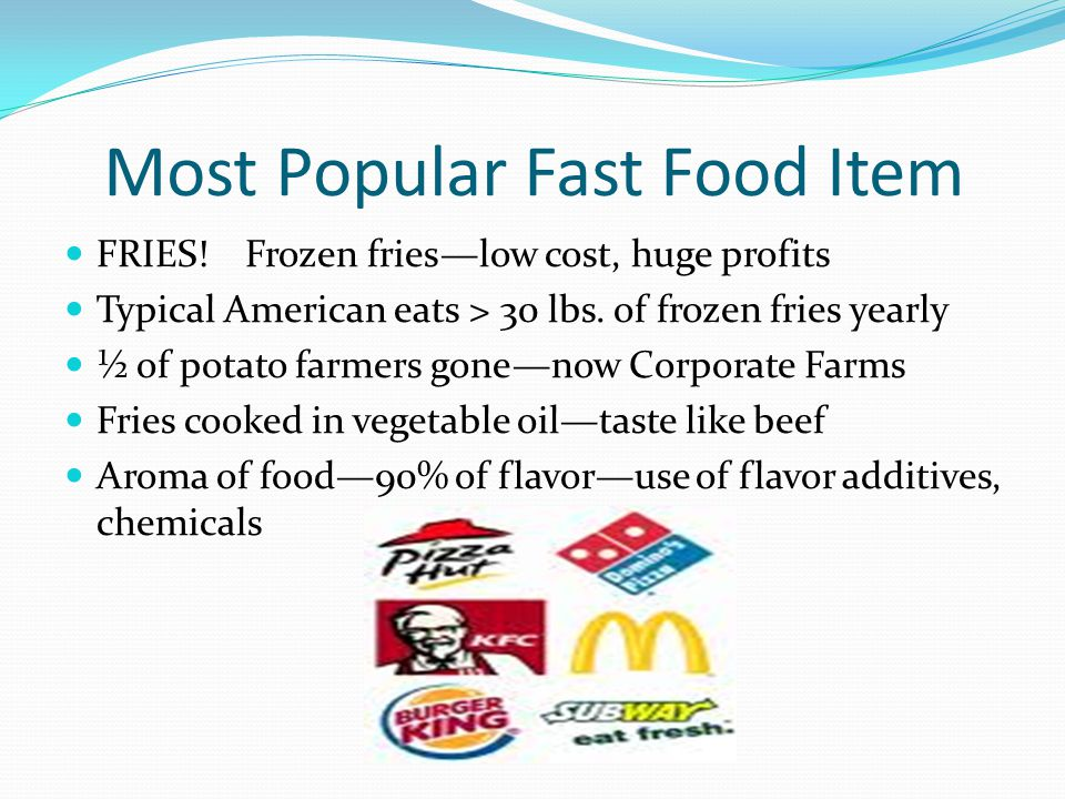 Most Popular Fast Food Item FRIES.