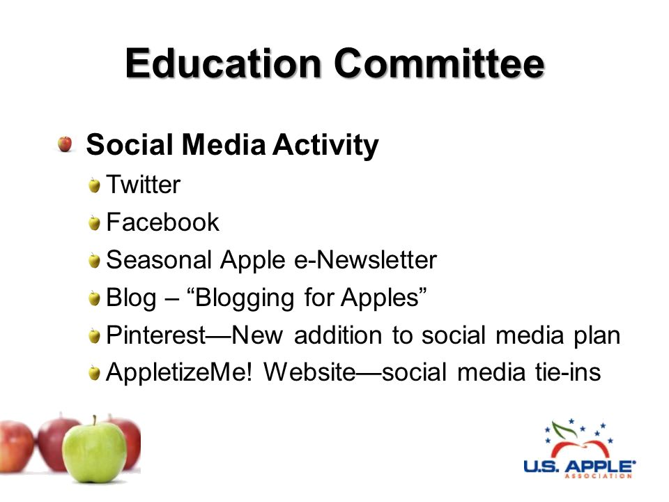 Education Committee Social Media Activity Twitter Facebook Seasonal Apple e-Newsletter Blog – Blogging for Apples PinterestNew addition to social medi