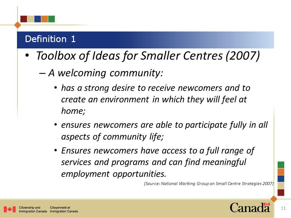 Toolbox of Ideas for Smaller Centres (2007) – A welcoming community: has a strong desire to receive newcomers and to create an environment in which th