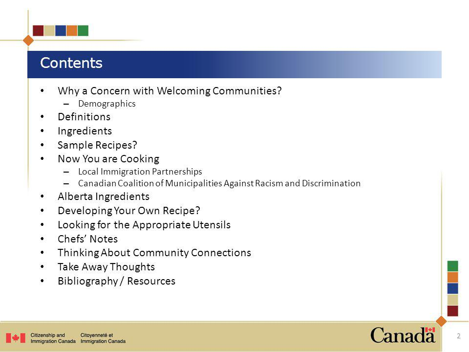 Why a Concern with Welcoming Communities? – Demographics Definitions Ingredients Sample Recipes? Now You are Cooking – Local Immigration Partnerships