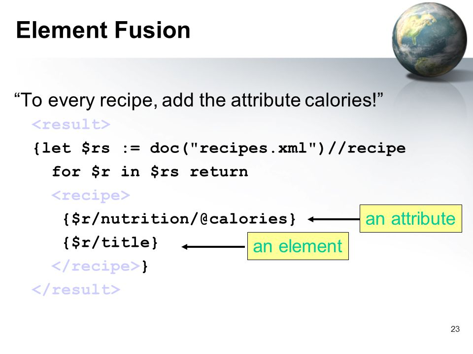 23 Element Fusion To every recipe, add the attribute calories.