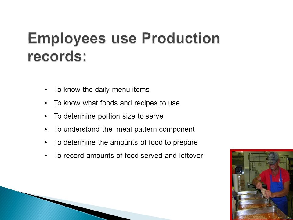 For planning and ordering food To forecast accurately by reviewing past production records To communicate to staff in regard to: Foods to use Recipes