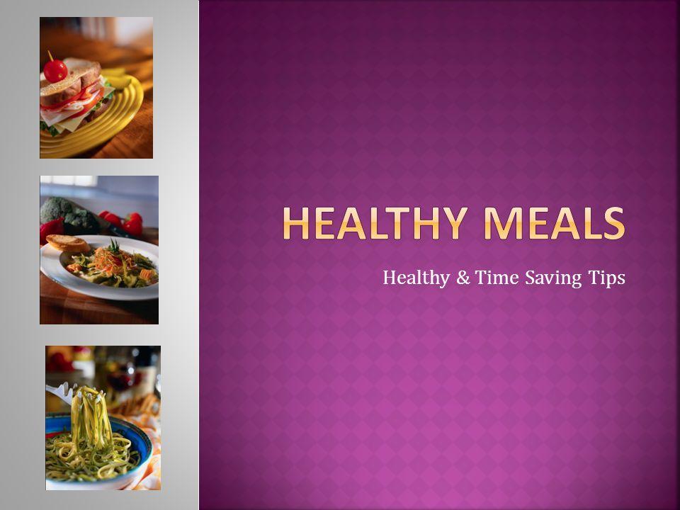 Healthy & Time Saving Tips