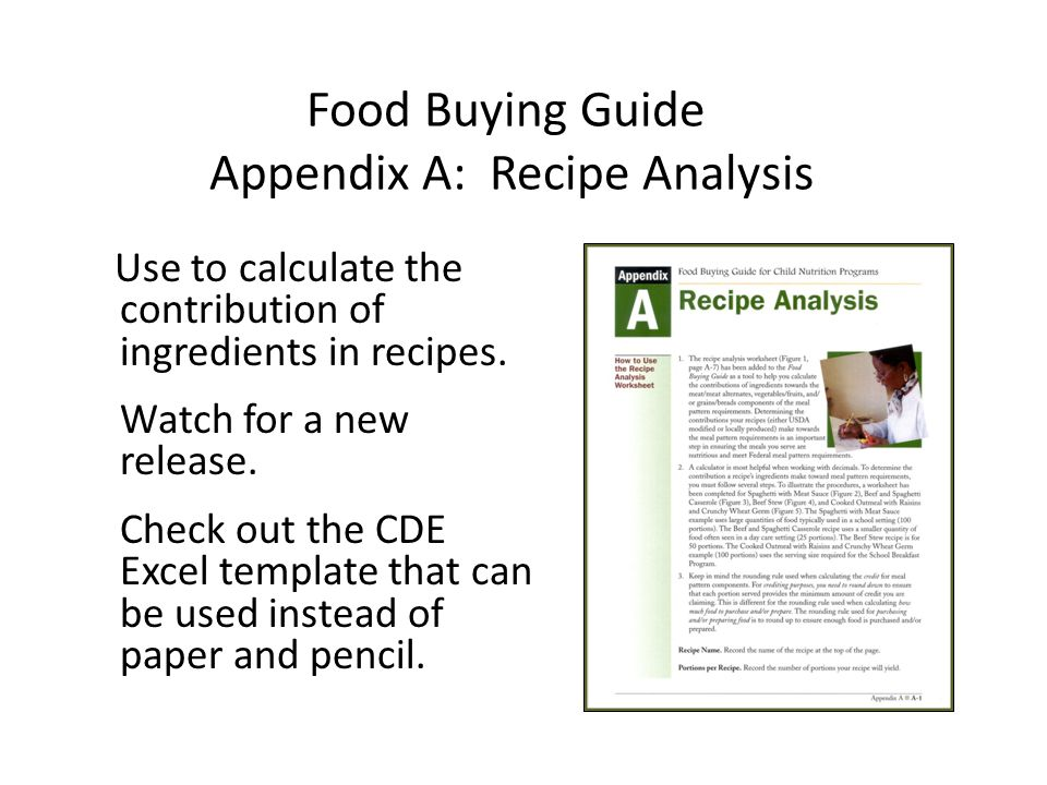 Food Buying Guide Appendix A: Recipe Analysis Use to calculate the contribution of ingredients in recipes.