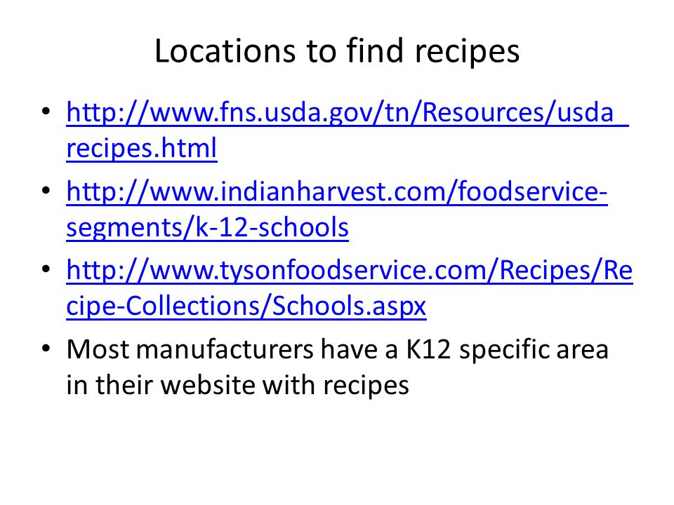 Locations to find recipes http://www.fns.usda.gov/tn/Resources/usda_ recipes.html http://www.fns.usda.gov/tn/Resources/usda_ recipes.html http://www.i