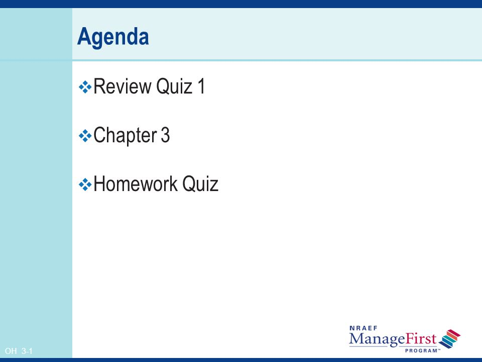 OH 3-1 Agenda Review Quiz 1 Chapter 3 Homework Quiz