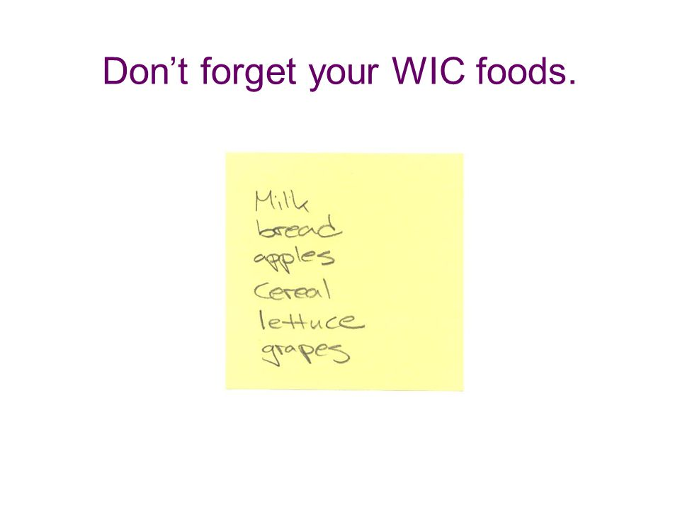 Dont forget your WIC foods.