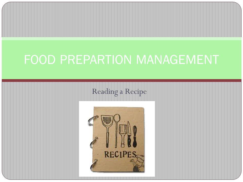 Reading a Recipe FOOD PREPARTION MANAGEMENT