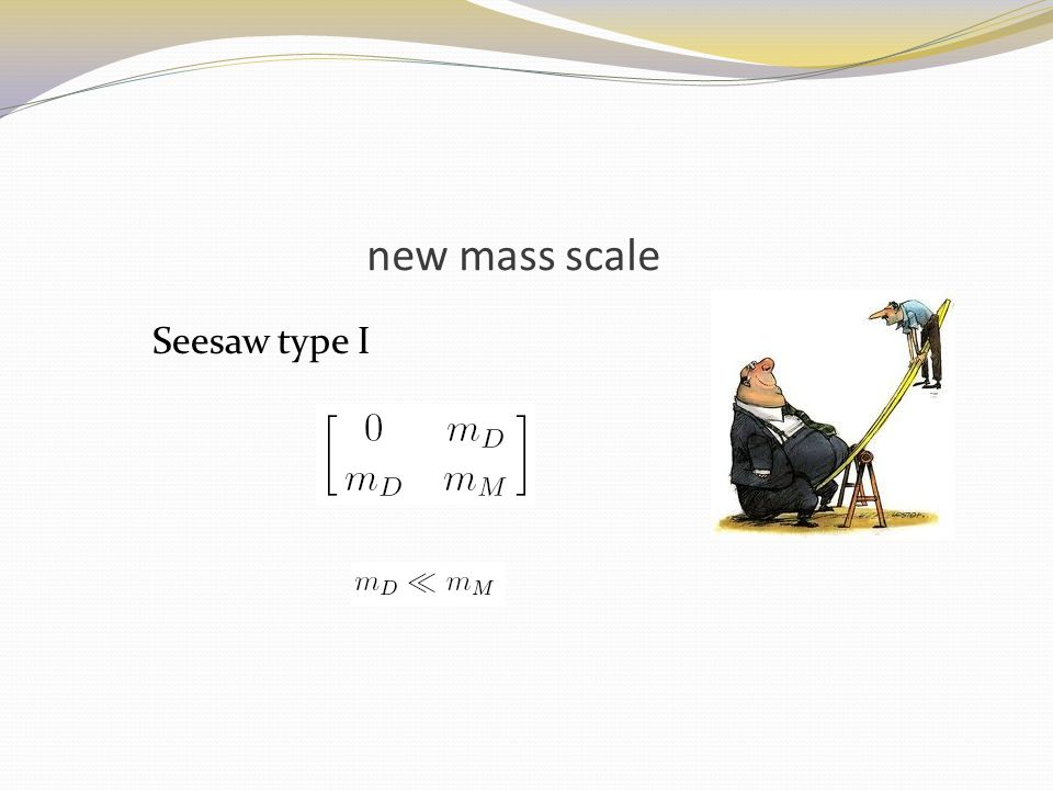 new mass scale Seesaw type I