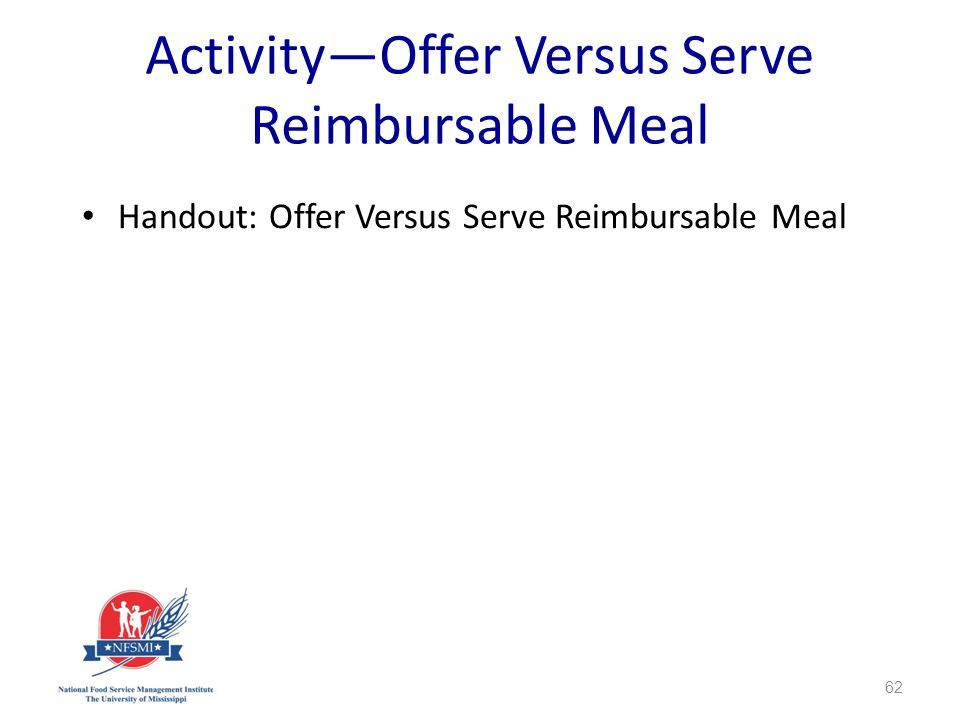 ActivityOffer Versus Serve Reimbursable Meal Handout: Offer Versus Serve Reimbursable Meal 62