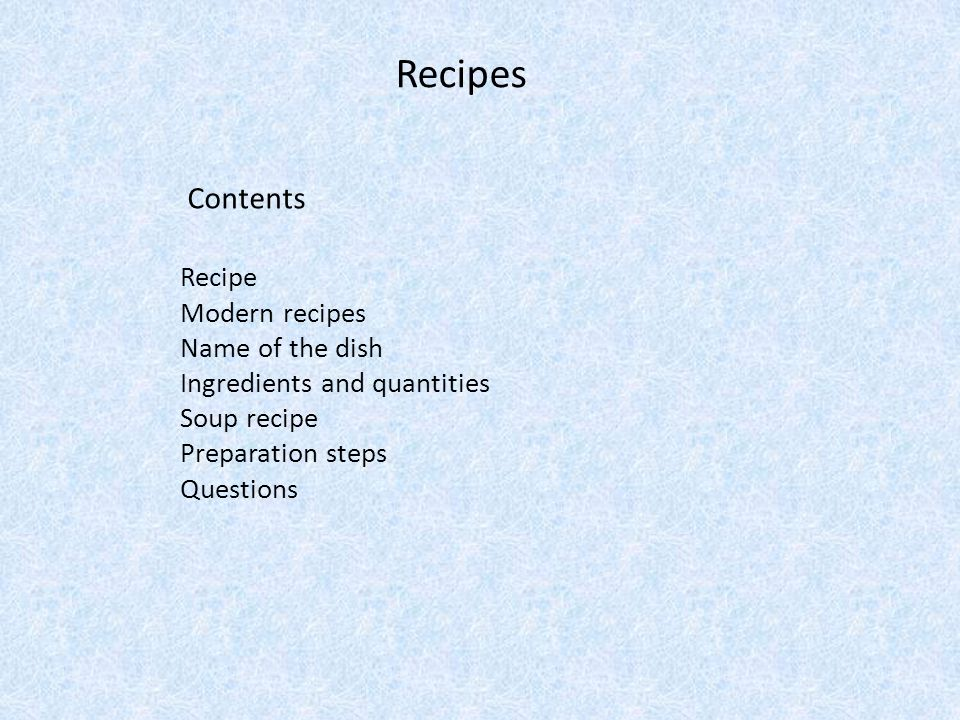 A recipe is a set of instructions that describe how to prepare or make a culinary dish.