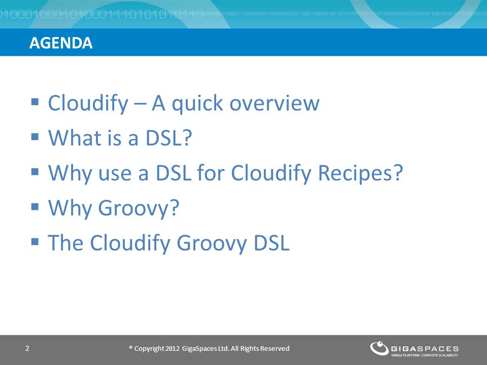 Cloudify – A quick overview What is a DSL. Why use a DSL for Cloudify Recipes.