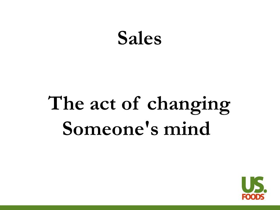 Sales The act of changing Someone s mind