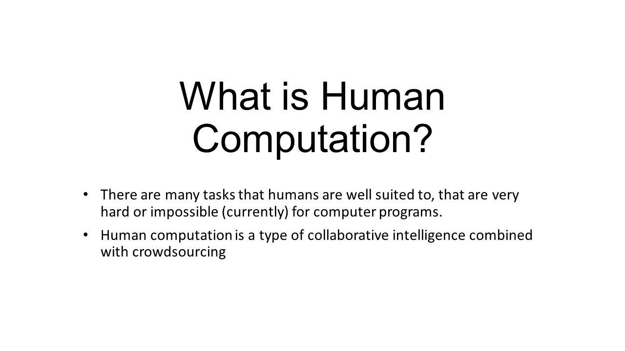 What is Human Computation.