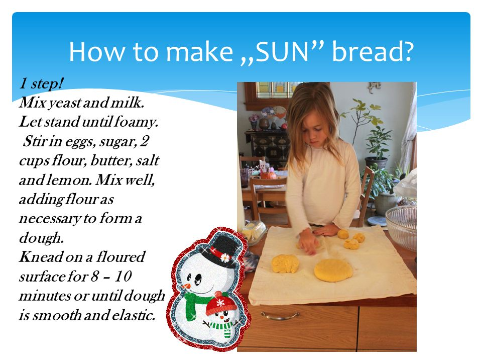 2 tablespoons active dry yeast 3 tablespoons lukewarm milk 3 eggs, beaten 3 tablespoons sugar 2 – 2 1/2 cups bread flour 1 stick butter, melted 1/2 teaspoon salt Products for,,SUN Bread