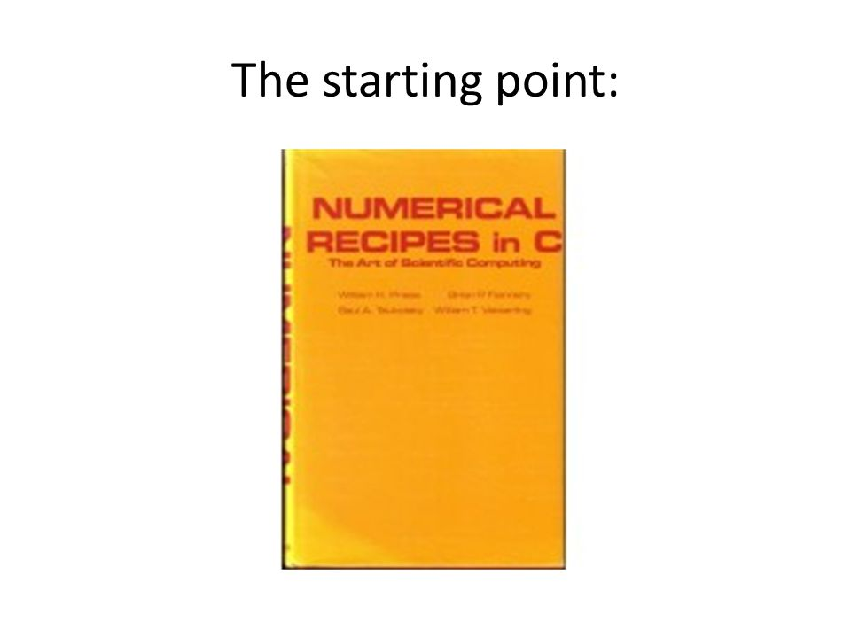 Numerical Recipes Numerical Recipes: The Art of Scientific Computing is the title of a series of books Numerical Recipes also refers to the copyrighted computer software that is in those books.
