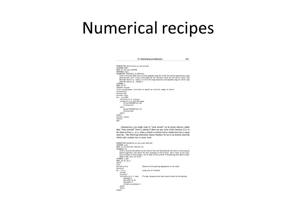 Compile and Link for C Three header files – complex.h – nr.h – nrutil.h One library – librecipes_c gcc example.o –lm –lrecipes_c