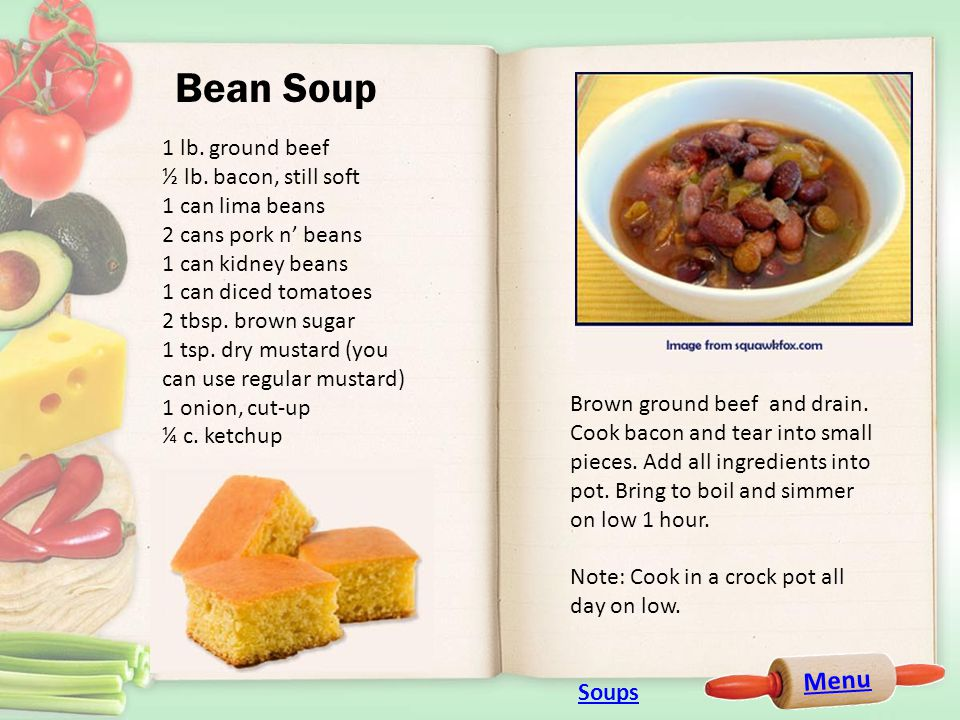 Menu Bean Soup 1 lb. ground beef ½ lb.