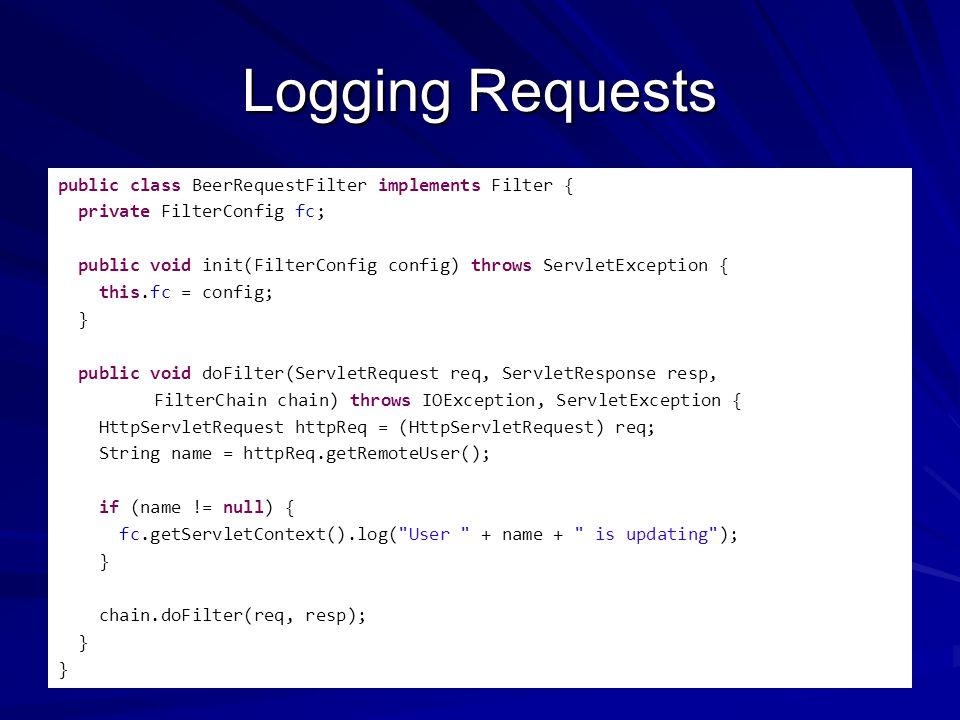 Declaring and Ordering Filters BeerRequest com.example.web.BeerRequestFilter LogFileName UserLog.txt BeerRequest *.do BeerRequest AdviceServlet