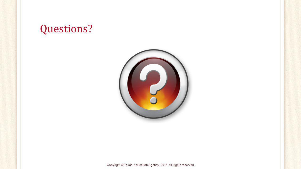 Questions Copyright © Texas Education Agency, 2013. All rights reserved.