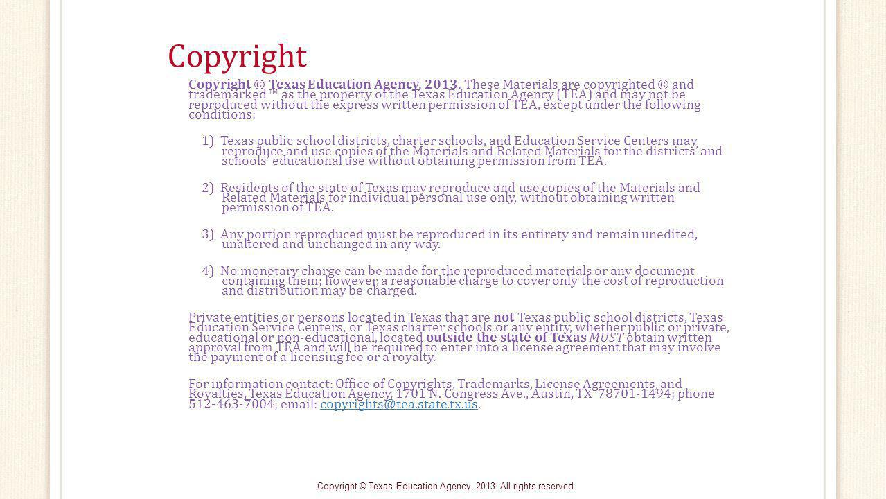 Copyright Copyright © Texas Education Agency, 2013.