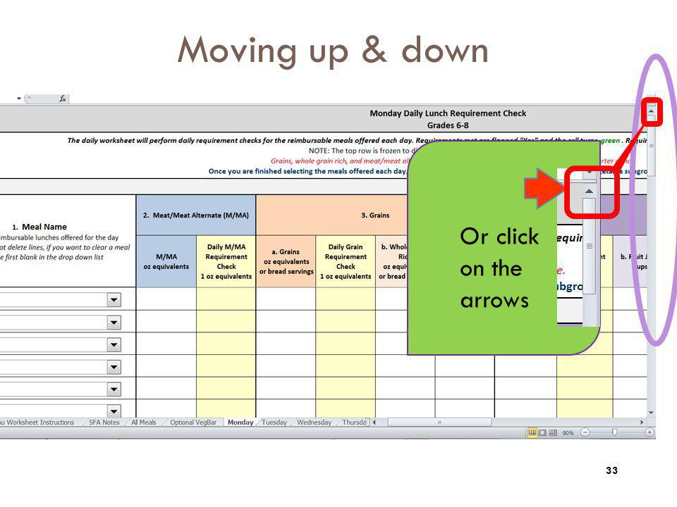 Moving up & down Or click on the arrows 33