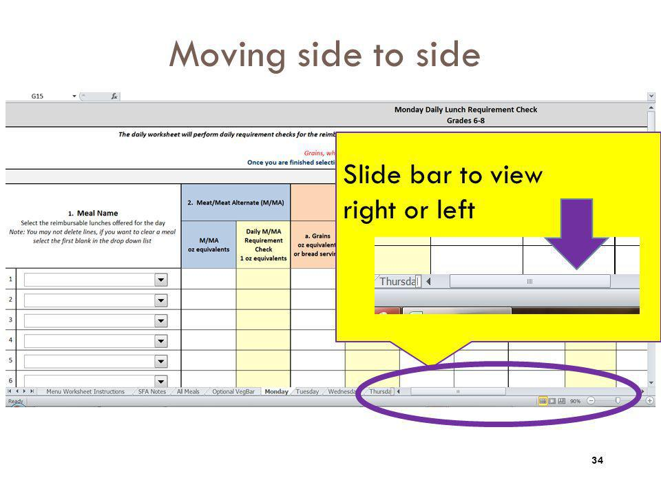 Slide bar to view right or left Moving side to side 34
