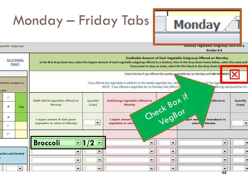 Monday – Friday Tabs Check Box if VegBar Broccoli 1/2 48