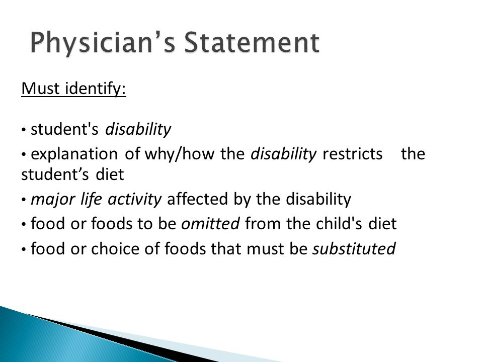 Must identify: student's disability explanation of why/how the disability restricts the students diet major life activity affected by the disability f